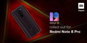 Xiaomi Redmi Note 8 Pro Got MIUI 12 Update